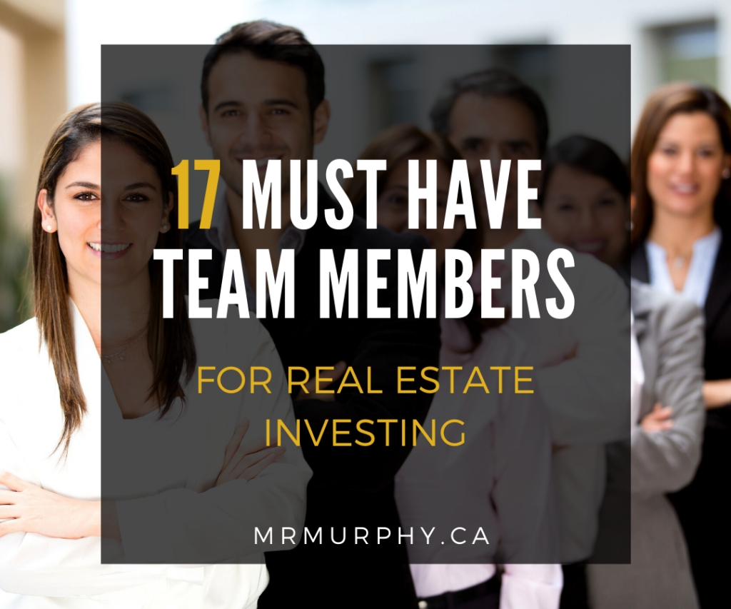 17 Must Have Team Members for Real Estate Investing