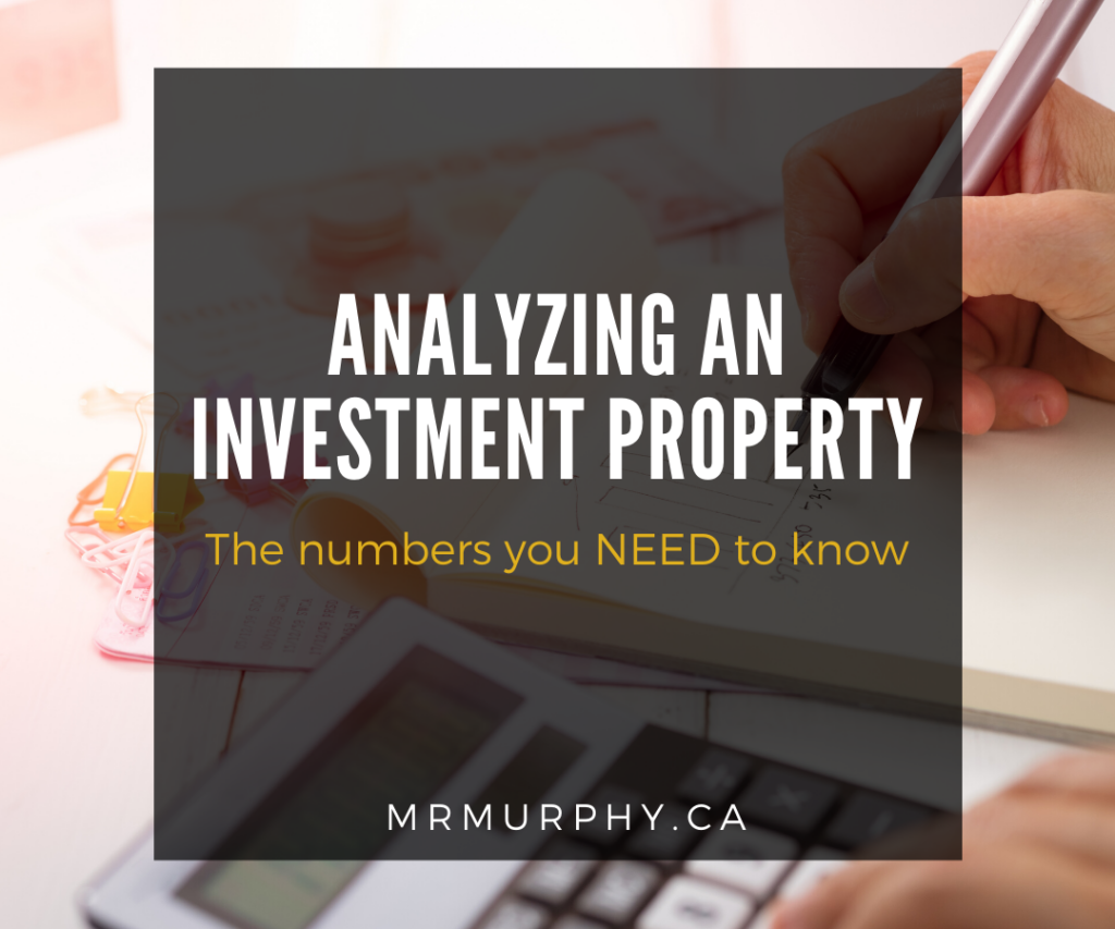 Analyzing an Investment Property - The numbers you NEED to know