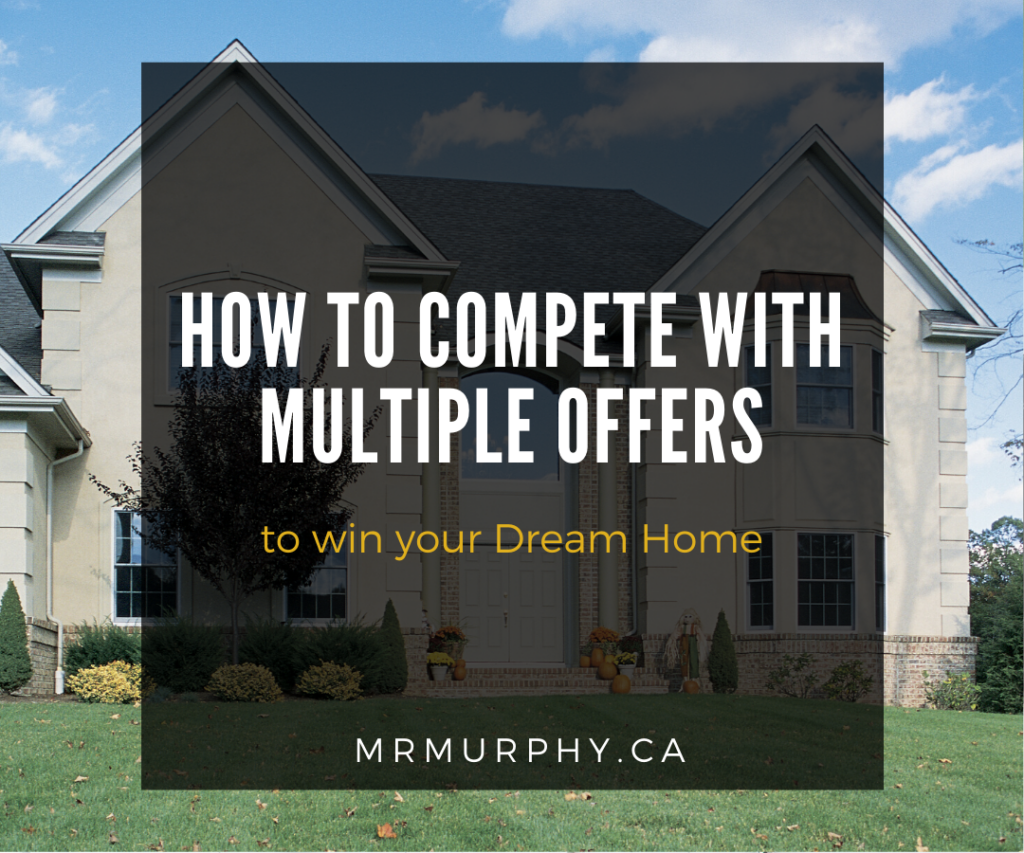 How to Compete with Multiple Offers to win your Dream Home