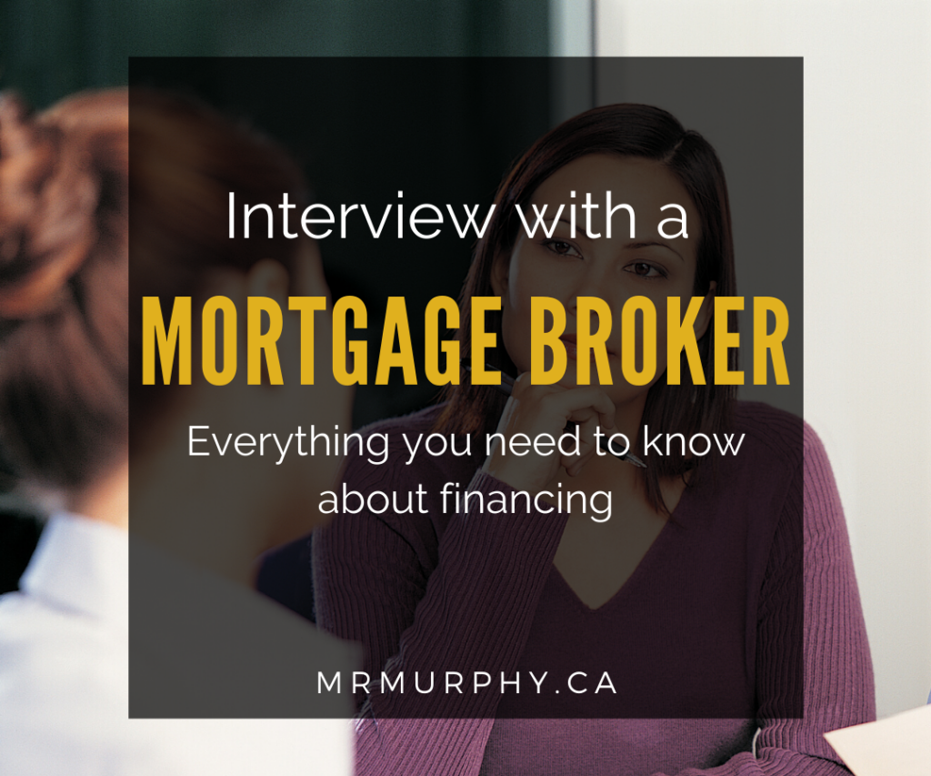 Interview with a Mortgage Broker - everything you need to know about financing